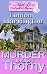 Murder Most Thorny (Myrtle Grove Garden Club Mystery Book 2)
