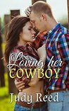 Loving Her Cowboy 1 by Judy Reed