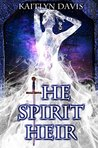 The Spirit Heir by Kaitlyn Davis