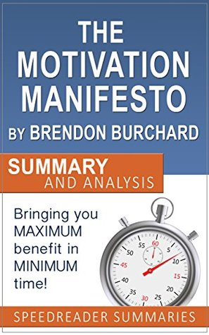 The Motivation Manifesto by Brendon Burchard: An Unofficial Action Steps Summary and Analysis