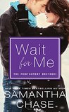 Wait for Me (The Montgomery Brothers, #1)