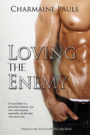 Loving the Enemy (Seven Forbidden Arts, #0) by Charmaine Pauls