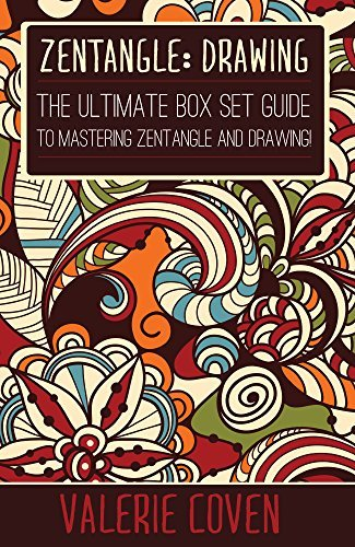 Zentangle: Drawing: The Ultimate Box Set Guide to Mastering Zentangle and Drawing!
