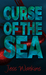 The Curse of the Sea by Jess Watkins