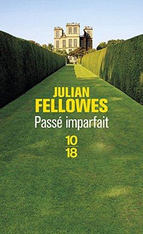 Passé imparfait by Julian Fellowes