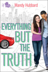 Everything But the Truth (If Only . . ., #6) by Mandy Hubbard