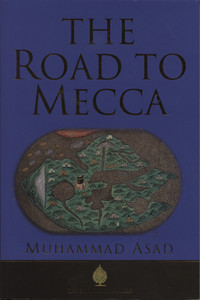 The Road to Mecca by Muhammad Asad محمد أسد