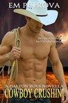 Cowboy Crushin' (The Dalton Boys, #3)