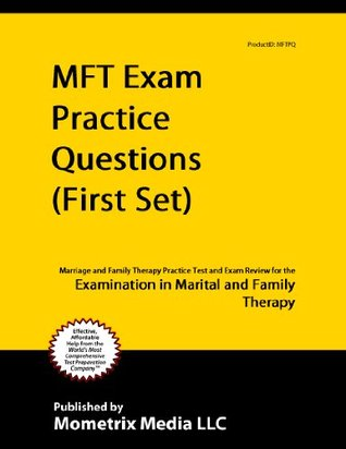 MFT Exam Practice Questions (First Set): Marriage and Family Therapy Practice Test and Exam Review for the Examination in Marital and Family Therapy