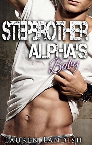 Stepbrother Alpha's Baby