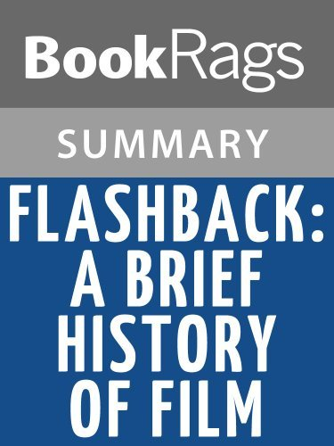 Flashback: A Brief History of Film by Louis Giannetti l Summary & Study Guide