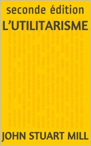 L'Utilitarisme: seconde édition