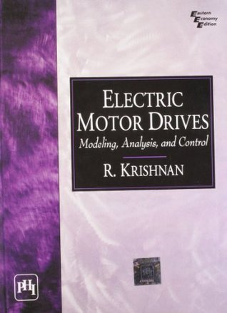 Electric Motor Drives: Modeling, Analysis, and Control