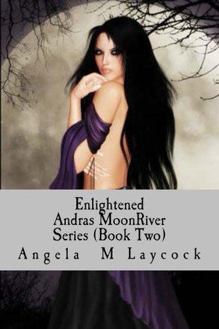 Enlightened (Andras' MoonRiver Series Book 2)