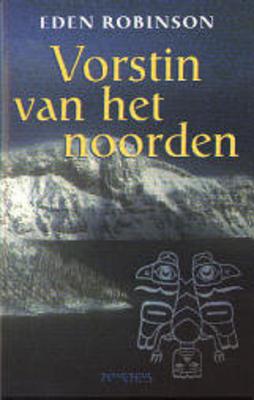 Vorstin van het Noorden by Eden Robinson
