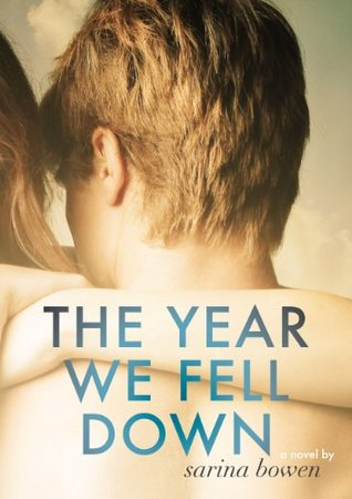 The Year We Fell Down (The Ivy Years, #1) by Sarina Bowen #bookreview #newadult #college #paralyzed #disability #wheelchair #romance #contemporary