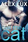 Call Me Cat by Alex Lux