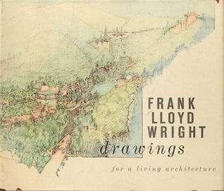 Drawings for a living architecture by frank lloyd wright for Frank lloyd wright stile prateria