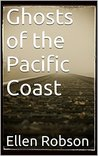 Ghosts of the Pacific Coast
