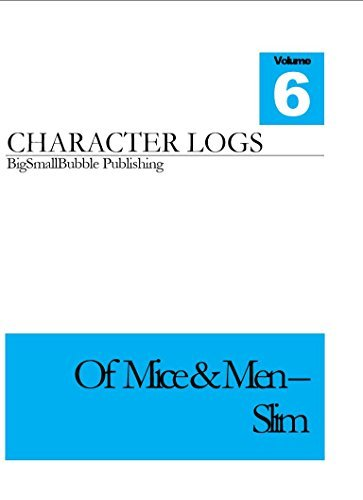 Of Mice & Men - Character quotes and analysis - Slim: Concise set of character logs and analysis - Slim (Of Mice and Men Character Logs Book 6)