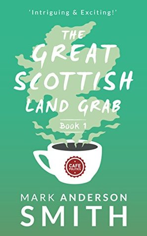 The Great Scottish Land Grab Book 1
