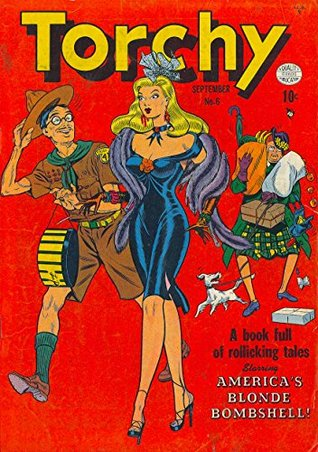 Torchy #6: A Book Full Of Rollicking Tales Starring America's Blonde Bombshell - One of the most risqué comics of The Golden Age!