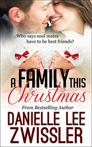 ebook a family this christmas holiday romance collection 3 by danielle lee zwissler - This Christmas Full Movie Free Online