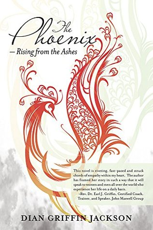 The Phoenix Rising From The Ashes By Dian Griffin Jackson