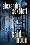 Cold Moon by Alexandra Sokoloff