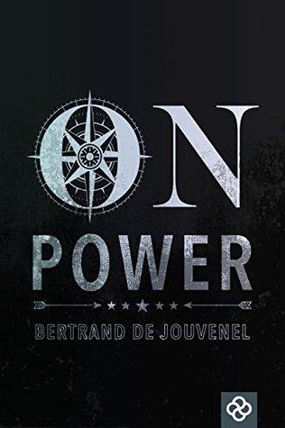 On Power by Bertrand De Jouvenel