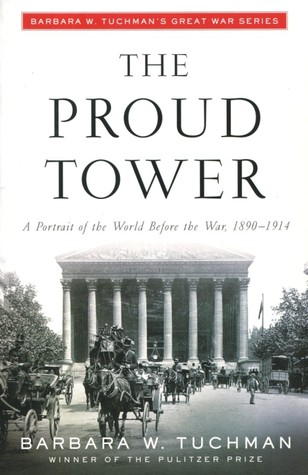 The Proud Tower by Barbara W. Tuchman