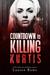 Countdown to Killing Kurtis by Lauren Rowe