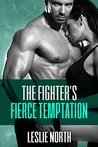 The Fighter's Fierce Temptation (The Burton Brothers, #1)