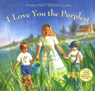 I Love You the Purplest by Barbara Joosse