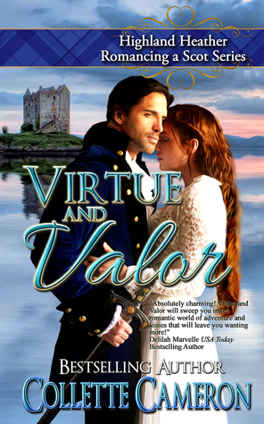 Virtue and Valor (Highland Heather Romancing a Scot #2)