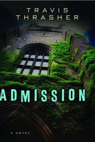 Admission by Travis Thrasher