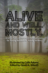 Alive and Well. Mostly. by Colin Adams