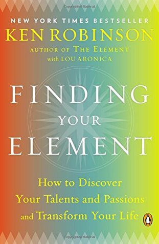 Finding Your Element: How to Discover Your Talents and Passions and Transform Your Life EPUB