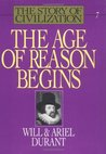 The Age of Reason Begins (The Story of Civilization, #7)