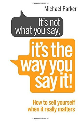 It's Not What You Say, It's The Way You Say It!