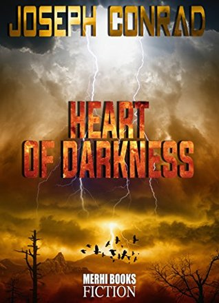 Heart Of Darkness (Illustrated Biography and Novels)