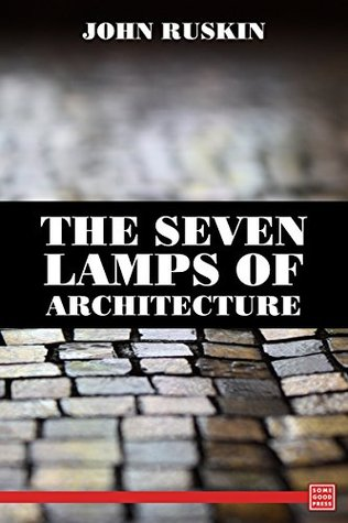 Ebook The Seven Lamps of Architecture by John Ruskin DOC!