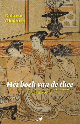 Het boek van de thee by Kakuzō Okakura