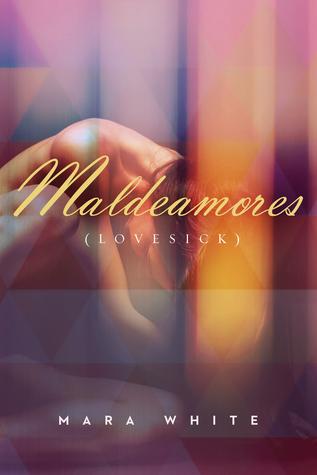 Maldeamores: Lovesick (Maldeamores, #1)