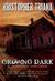 Growing Dark by Kristopher Triana