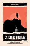 Catching Bullets:...