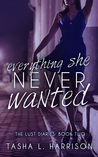 Everything She Never Wanted (The Lust Diaries, #2)