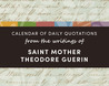 Calendar of Daily Quotations from the Writings of Saint Mother Theodore Guerin
