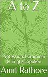 A to Z: Professional Grammar & English Spoken