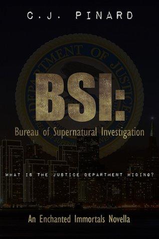 BSI: Bureau of Supernatural Investigation (Enchanted Immortals #4.5)